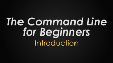 Command Line for Beginners - Introduction